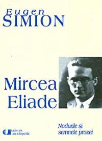 Mircea Eliade. Nodurile si semnele prozei