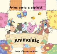 PRIMA CARTE A COPILULUI: ANIMALELE