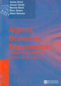 Algebra, Geometrie, Trigonometrie. Culegare de probleme cl a IX-a