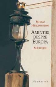 Amintiri despre Europa. Marturii