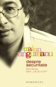 """Despre Securitate. Romania, tara """"ca si cum"""""""