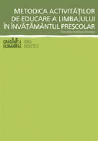 Metodica activitatilor de educare a limbajului in invatamantul prescolar