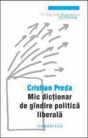 Mic dictionar de gindire politica liberala