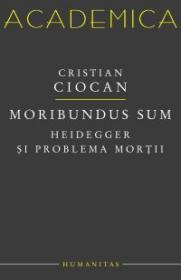 Moribundus sum: Heidegger si problema mortii