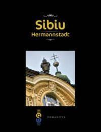 Sibiu. Hermannstadt (ed. trilingva)