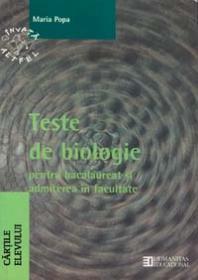Teste de biologie pentru bacalaureat si admiterea in facultate. cl a XII-a