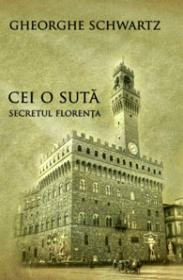 Cei o suta - Secretul Florenta