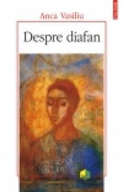 Despre diafan. Imagine, mediu, lumina in filosofia antica si medievala