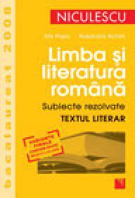 Limba si literatura romana. Subiecte rezolvate. Textul literar