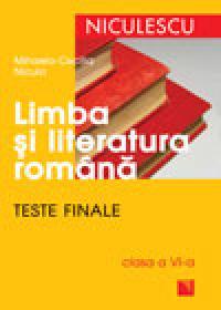 Limba si literatura romana. Teste finale clasa a VI-a