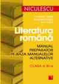 Literatura romana. Manual preparator pe baza manualelor alternative de clasa a XI-a
