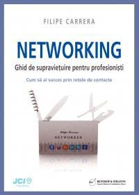 NETWORKING - Ghid de supravietuire pentru profesionisti