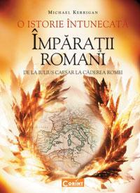 O istorie intunecata. Imparatii romani