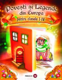 POVESTI SI LEGENDE DIN EUROPA PENTRU CLASELE I-IV