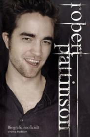 Robert Pattinson.Biografia neoficiala