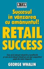 Succesul in vanzarea cu amanuntul - RETAIL SUCCESS