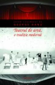 Teatrul de arta, o traditie moderna