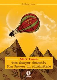Tom Sawyer detectiv. Tom Sawyer in strainatate