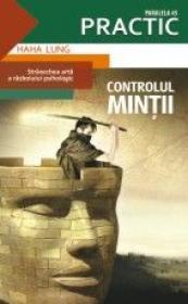 CONTROLUL MINTII - Stravechea arta a razboiului psihologic