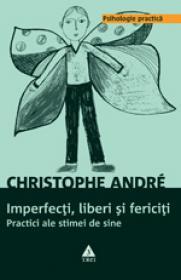 Imperfecti, liberi si fericiti. Practici ale stimei de sine