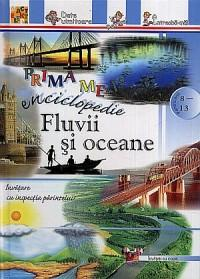 Prima mea enciclopedie: Fluvii si oceane