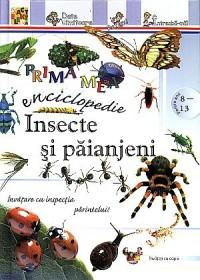 Prima mea enciclopedie: Insecte si paianjeni