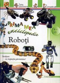 Prima mea enciclopedie: Roboti