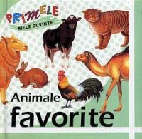 Primele mele cuvinte: Animale favorite