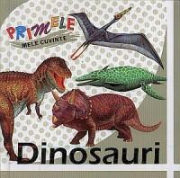 Primele mele cuvinte: Dinosauri