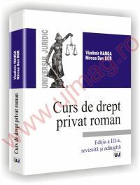 Curs de drept privat roman - Editia a III-a