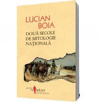 Doua secole de mitologie nationala