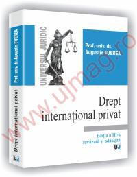 Drept international privat - Editia a III-a revazuta si adaugita