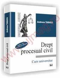 Drept procesual civil. Curs universitar. Editia a III-a revazuta si adaugita