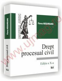 Drept procesual civil - Editia a X-a