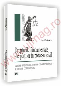 Drepturile fundamentale ale partilor in procesul civil