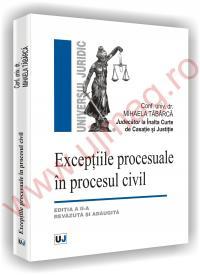 Exceptiile procesuale in procesul civil - Editia a II-a revazuta si adaugita