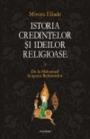 Istoria credintelor si ideilor religioase. Vol. III: De la Mahomed la epoca Reformelor