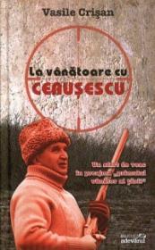 La vanatoare cu Ceausescu