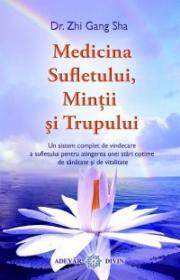 Medicina Sufletului, Mintii si Trupului