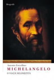 Michelangelo. O viata nelinistita