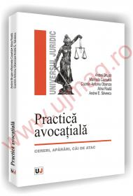 Practica avocatiala - cereri, aparari, cai de atac
