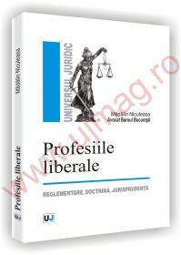 Profesiile liberale - reglementare, doctrina, jurisprudenta