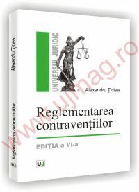 Reglementarea contraventiilor - Editia a VI-a