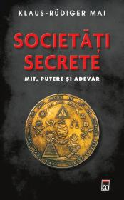 Societati secrete. Mit, putere si adevar