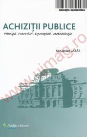Achizitii publice. Principii. Proceduri. Operatiuni. Metodologie