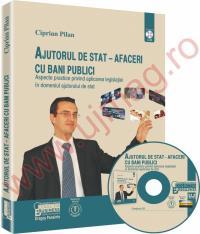 Ajutorul de stat - afaceri cu bani publici. Aspecte practice privind aplicarea legislatiei in domeniul ajutorului de stat