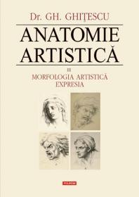 Anatomie artistica. Vol. III: Morfologia artistica. Expresia