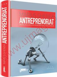 Antreprenoriat. Drumul de la idei catre oportunitati si succes in afaceri