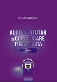 Audit statutar si comunicare financiara Volumul I