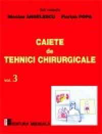 Caiete de tehnici chirurgicale. Vol. III